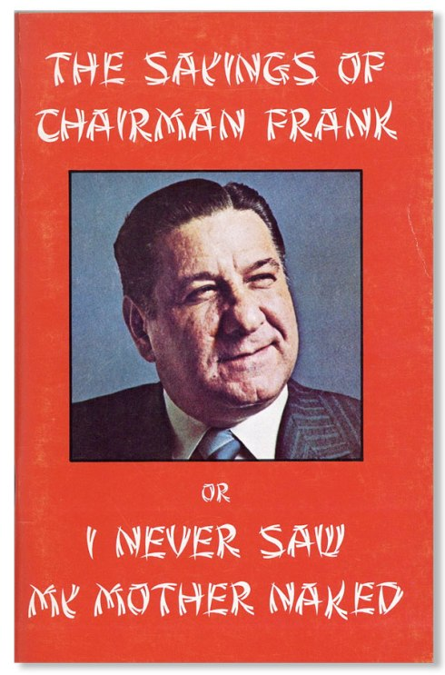 The Sayings of Chairman Frank Or I Never Saw My Mother Naked